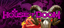 <div>Turn up the volume to the maximum because House of Doom boasts endless chaos, rage, pain and destruction at every turn. <br/>