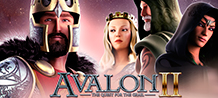 Join a journey to a mystical world far, far away where knights defend kingdom, magic creeps through enchanted forests, and the forces of good and evil clash like never before. Welcome to Avalon, where fortune favors the brave, and the bravest take it all.