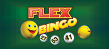 Come and discover the fascinating world of the bingos with Flex Bingo. You can select up to 4 cartons with 15 lucky numbers each and up to 13 extra balls! Don't miss your chance to win with Flex Bingo!