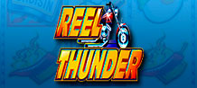 Get your motor running and head off for a wild ride with Reel Thunder. This slot is the original road trip and it's the characters you meet along the way who could help get some high powered winnings. The jackpot will surely fuel your interest, so hit the road and get ready for the big time!